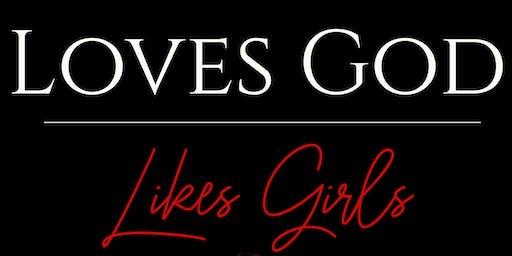 Loves God, Likes Girls