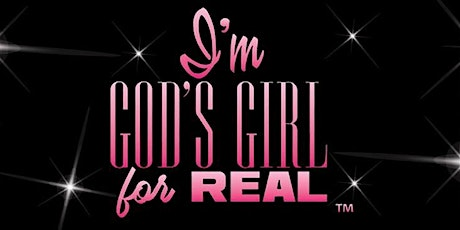 "2020 ""I'm God's Girl For REAL"" Conference Registration  tickets"