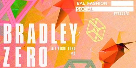 BRADLEY ZERO // ALL NIGHT LONG tickets