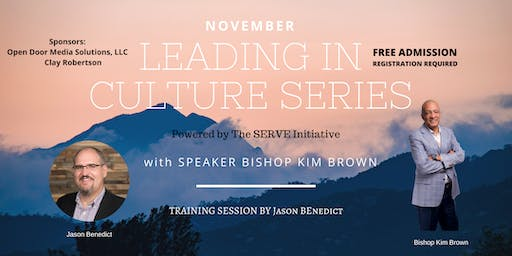 LEADING IN CULTURE: Bishop Kim Brown & Jason Benendict, Powered by SERVE