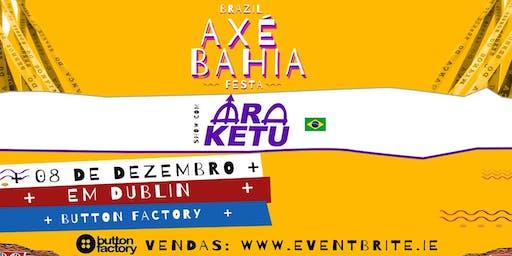 Axé Bahia a Festa com Ara Ketu