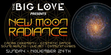 The Big Love Ecstatic Dance & Cacao Ceremony: New Moon Radiance tickets