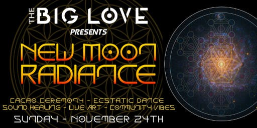 The Big Love Ecstatic Dance & Cacao Ceremony: New Moon Radiance