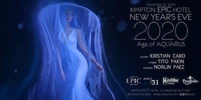 NYE 2020 AGE OF AQUARIUS party at KIMPTON EPIC HOTEL