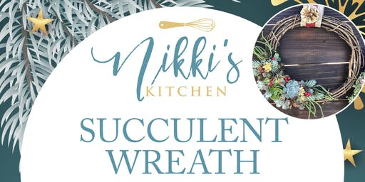 SOLD OUT Succulent Wreath Workshop