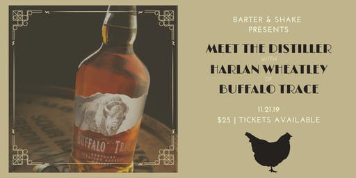 Meet the Distiller with Harlan Wheatley of Buffalo Trace Bourbon