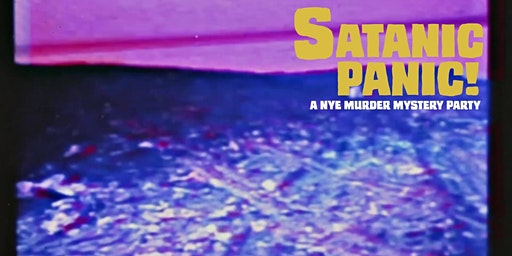 Satanic Panic! A NYE Murder Mystery Party