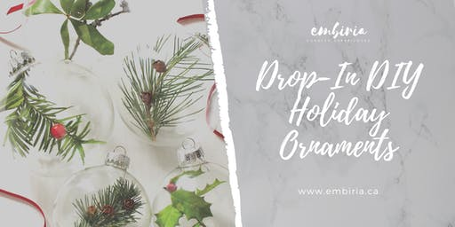 Embiria presents Drop-In DIY Ornaments