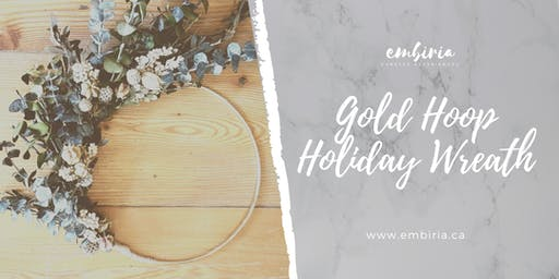 Embiria presents Gold Hoop Holiday Wreaths