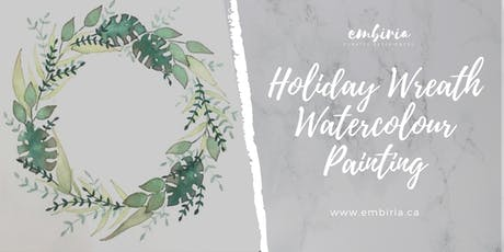 Embiria presents Holiday Wreath Watercolour Painting tickets
