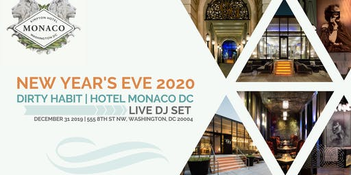 Dirty Habit NYE 2019- 2020 at Hotel Monaco Penn Quarter Washington DC