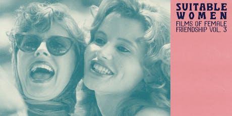 Suitable Women: Films of Female Friendship Vol. 3 tickets