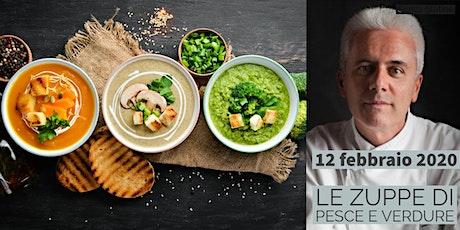Le zuppe di pesce e verdure con lo chef Danilo Angè biglietti