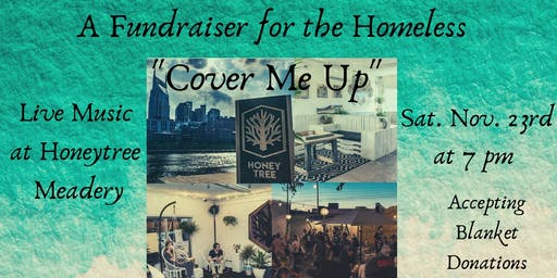 Cover Me Up: a Homeless Fundraiser