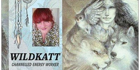Wildkatt - Heart & Soul - Channelled Healing Demonstration tickets