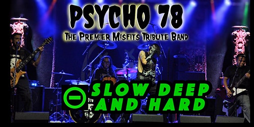 Psycho 78 with Slow, Deep, and Hard