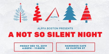 ALPFA Boston presents: A Not-So-Silent Night tickets