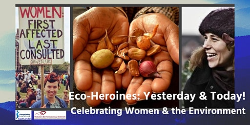 Eco-Heroines of Yesterday & Today; Celebrating Women's History Month