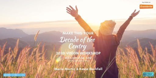 2020 Vision Workshop: Make this Your Decade of the Century