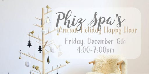 Phiz Spa's Holiday Happy Hour