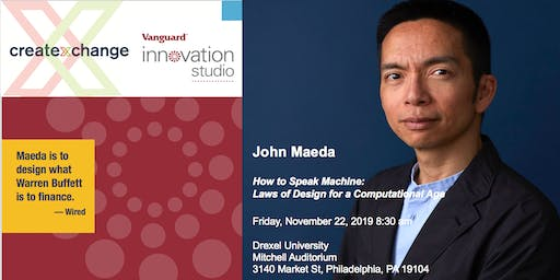 Vanguard Innovation Studio + CXC Present: John Maeda