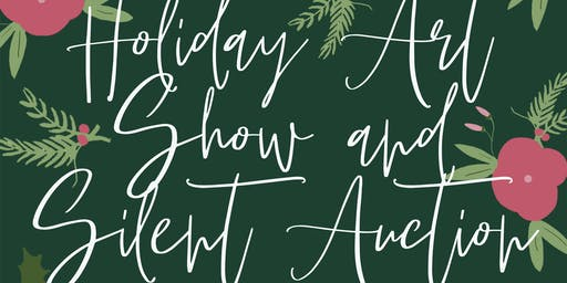 Holiday Art Show and Silent Auction