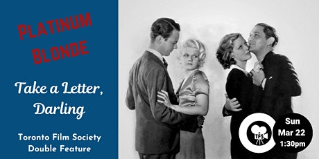 TFS Double Bill - Platinum Blonde (1931) & Take a Letter, Darling (1942) tickets