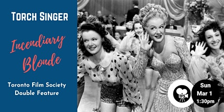 TFS Double Bill - Torch Singer (1933) & Incendiary Blonde (1945) tickets