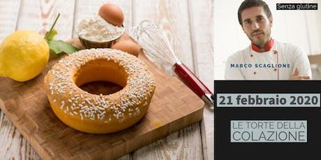 Le torte della Colazione  senza glutine con lo chef Marco Scaglione biglietti