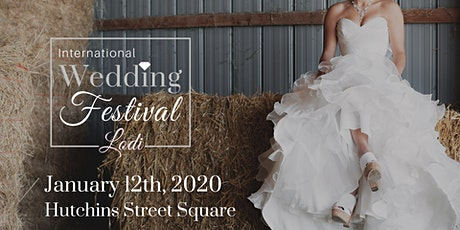 International Wedding Festival ~ Lodi Wedding Fair & Bridal Show tickets