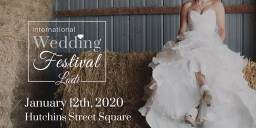 International Wedding Festival ~ Lodi Wedding Fair & Bridal Show