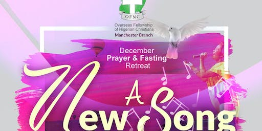 OFNC PRAYER AND FASTING  DECEMBER RETREAT 2019