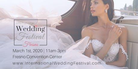 International Wedding Festival ~ Fresno Wedding Fair & Bridal Show tickets