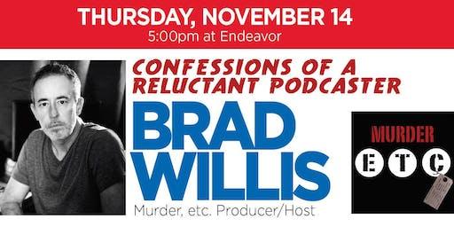 Collaborators & Cocktails: Brad Willis and Murder, etc.