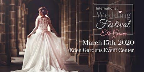 International Wedding Festival ~ Elk Grove Wedding Fair & Sac Bridal Show tickets
