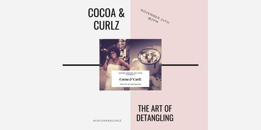 Cocoa & Curlz: The Art Of Detangling (Girls Ages 7-12)