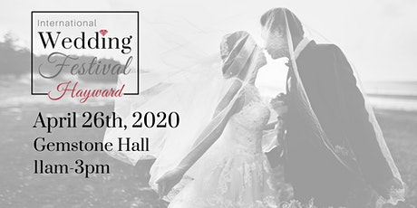 International Wedding Festival ~ Hayward Wedding Fair & Sac Bridal Show tickets