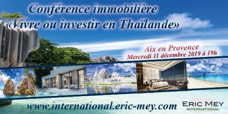 """Conférence """"Vivre ou investir en Thaïlande"""" à Aix en Provence billets"""