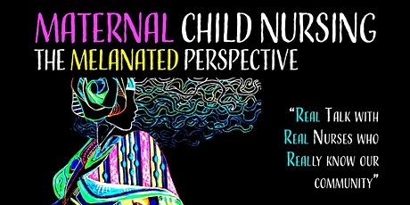 Maternal Child Nursing: The Melanated Perspective tickets