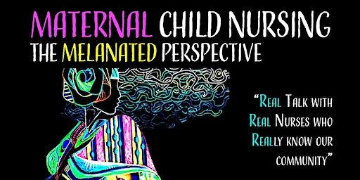 Maternal Child Nursing: The Melanated Perspective