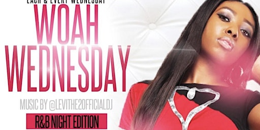 WOAH WEDNESDAYS AT SAHARA LOUNGE