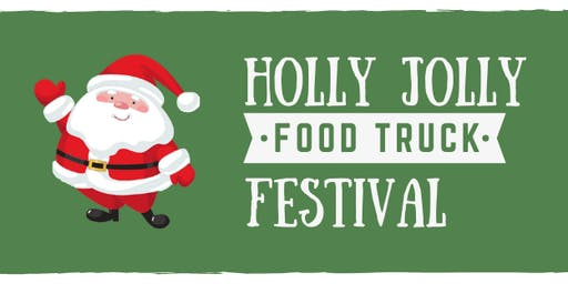 Holly Jolly Food Truck Festival (featuring Santa Claus)