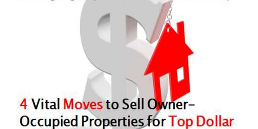 4 Vital Moves to Sell Owner-Occupied Properties for Top Dollar