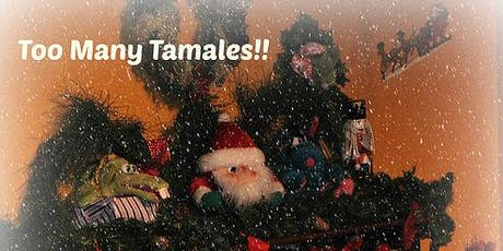 Too Many Tamales tickets
