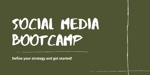 Social Media Bootcamp: Define your strategy and get started!