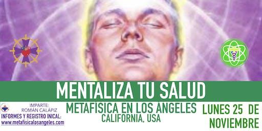 MENTALIZA TU SALUD - Metafísica  en Los Ángeles