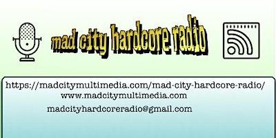 MON, NOV 4TH - MAD CITY HARDCORE RADIO 12 - General Admission