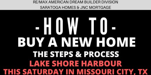 How to Buy a NEW HOME - The Steps and Process / Lake Shore Harbour, Missouri City TX