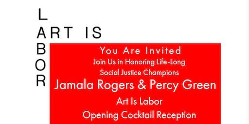 """Art is Labor"" Exhibit Opening Reception"