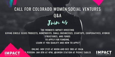 2020 Call for Colorado Women Social Ventures - Q&A 3 *IN PERSON tickets